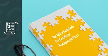 The CISOs Handbook for Certificate Management Part I