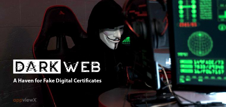 Dark Web: A haven for Fake Digital Certificates